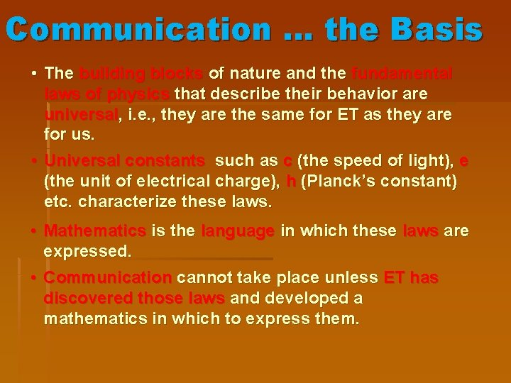 Communication … the Basis • The building blocks of nature and the fundamental laws