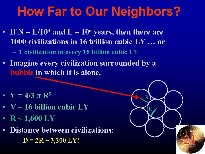 How Far to Our Neighbors? • If N = L/103 and L = 106