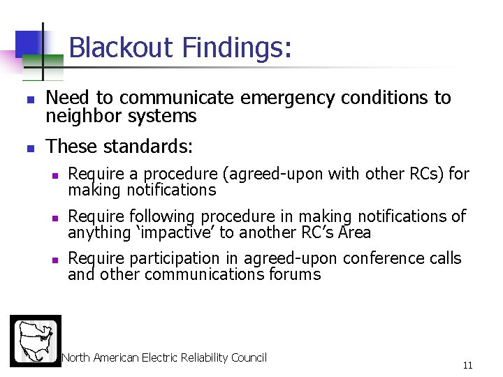 Blackout Findings: n Need to communicate emergency conditions to neighbor systems n These standards: