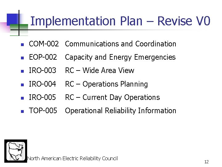 Implementation Plan – Revise V 0 n COM-002 Communications and Coordination n EOP-002 Capacity