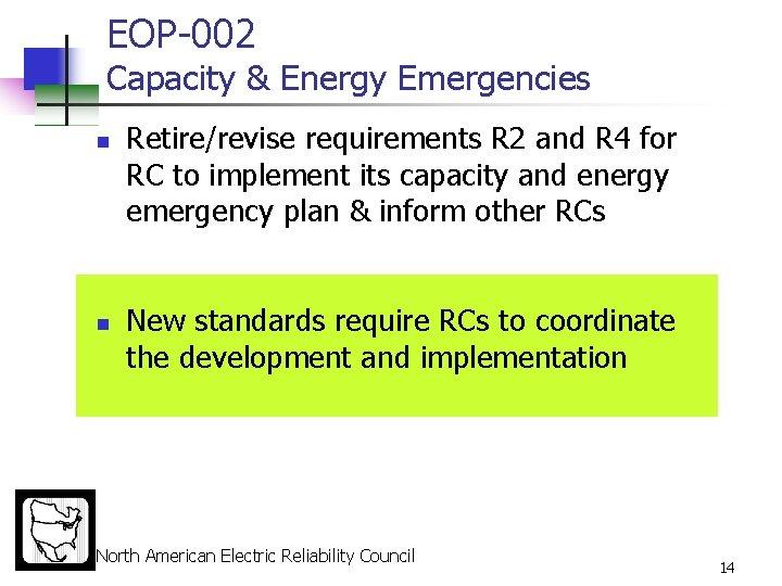 EOP-002 Capacity & Energy Emergencies n n Retire/revise requirements R 2 and R 4