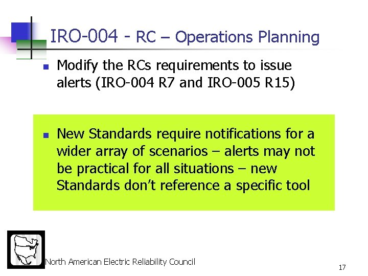 IRO-004 - RC – Operations Planning n n Modify the RCs requirements to issue