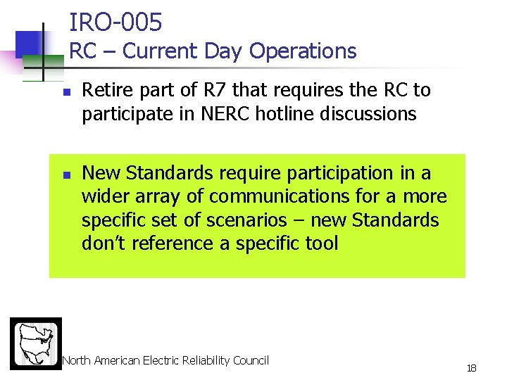 IRO-005 RC – Current Day Operations n n Retire part of R 7 that
