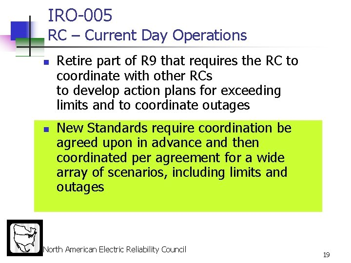 IRO-005 RC – Current Day Operations n n Retire part of R 9 that