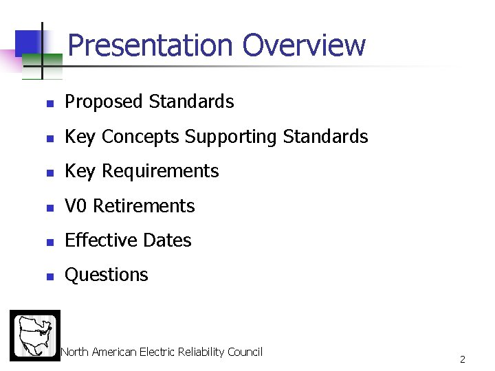 Presentation Overview n Proposed Standards n Key Concepts Supporting Standards n Key Requirements n