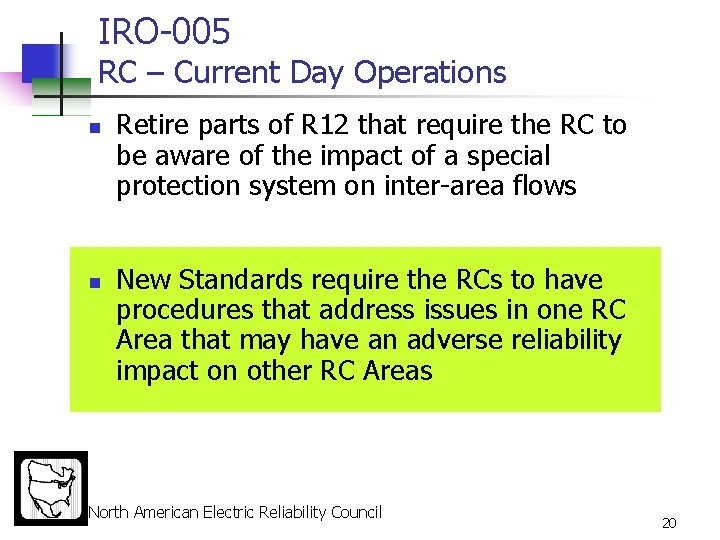 IRO-005 RC – Current Day Operations n n Retire parts of R 12 that