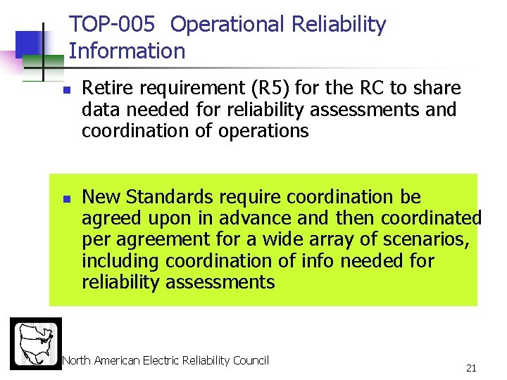 TOP-005 Operational Reliability Information n n Retire requirement (R 5) for the RC to