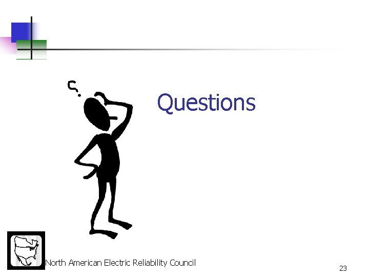Questions North American Electric Reliability Council 23