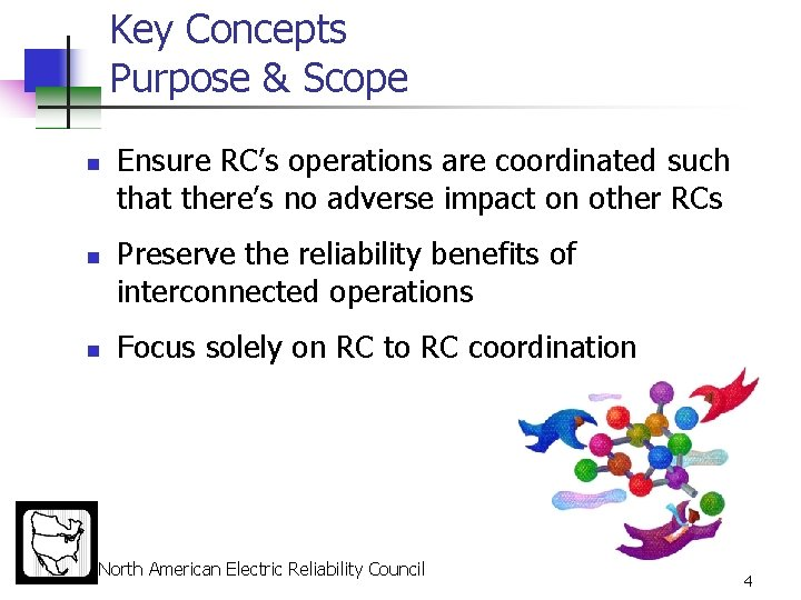 Key Concepts Purpose & Scope n n n Ensure RC's operations are coordinated such