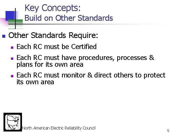 Key Concepts: Build on Other Standards Require: n Each RC must be Certified n