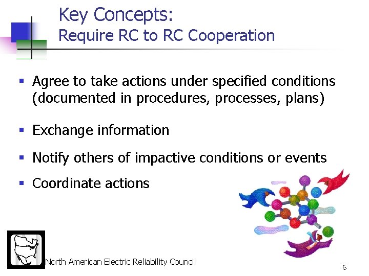 Key Concepts: Require RC to RC Cooperation § Agree to take actions under specified