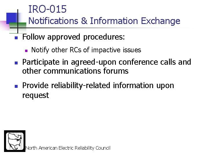 IRO-015 Notifications & Information Exchange n Follow approved procedures: n n n Notify other