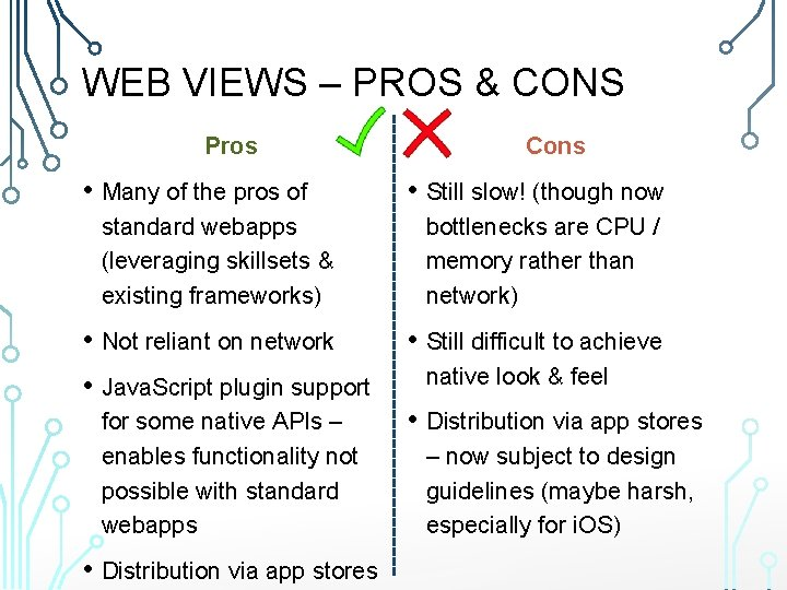 WEB VIEWS – PROS & CONS Pros • Many of the pros of standard