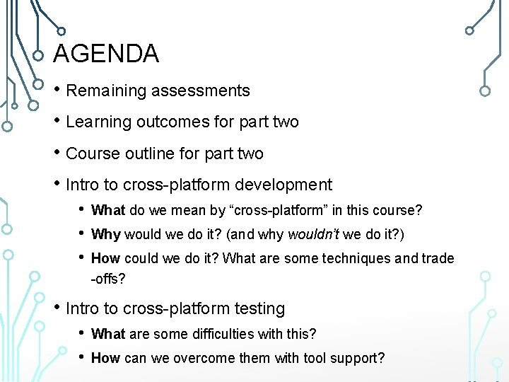 AGENDA • Remaining assessments • Learning outcomes for part two • Course outline for