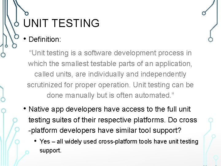 """UNIT TESTING • Definition: """"Unit testing is a software development process in which the"""