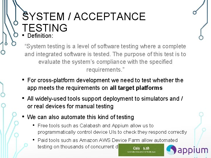 """SYSTEM / ACCEPTANCE TESTING • Definition: """"System testing is a level of software testing"""