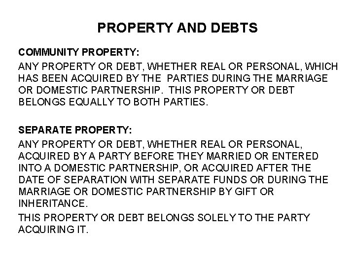 PROPERTY AND DEBTS COMMUNITY PROPERTY: ANY PROPERTY OR DEBT, WHETHER REAL OR PERSONAL, WHICH