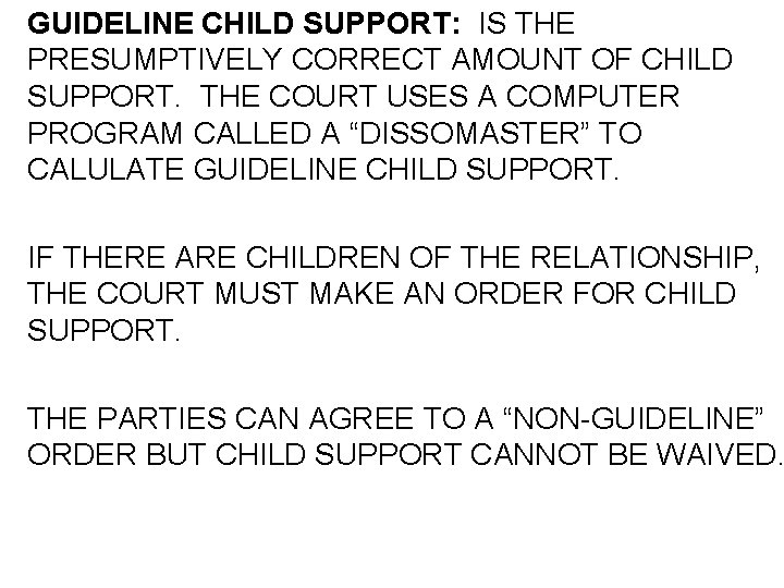 GUIDELINE CHILD SUPPORT: IS THE PRESUMPTIVELY CORRECT AMOUNT OF CHILD SUPPORT. THE COURT USES