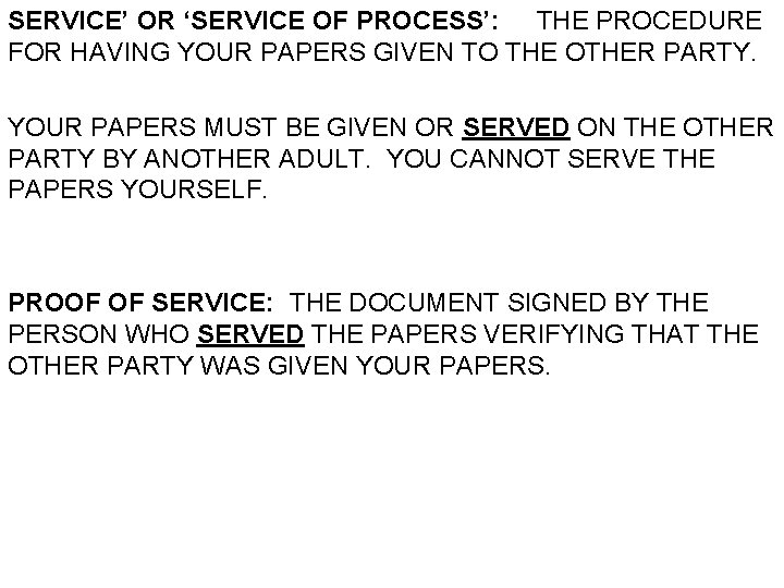 SERVICE' OR 'SERVICE OF PROCESS': THE PROCEDURE FOR HAVING YOUR PAPERS GIVEN TO THE