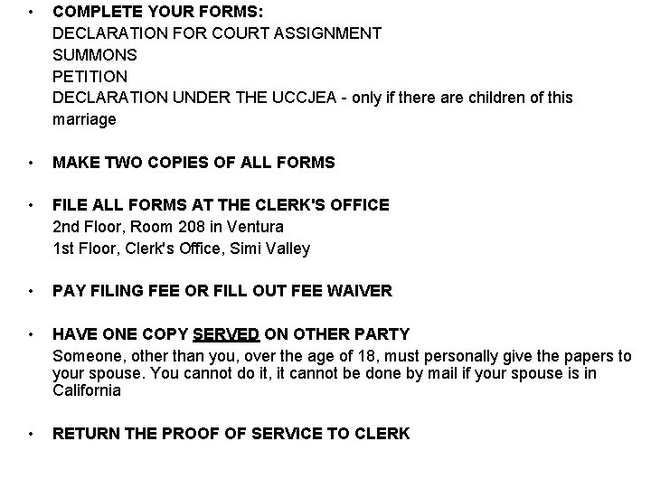 • COMPLETE YOUR FORMS: DECLARATION FOR COURT ASSIGNMENT SUMMONS PETITION DECLARATION UNDER THE