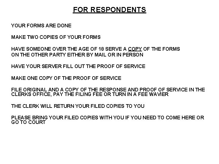 FOR RESPONDENTS YOUR FORMS ARE DONE MAKE TWO COPIES OF YOUR FORMS HAVE SOMEONE