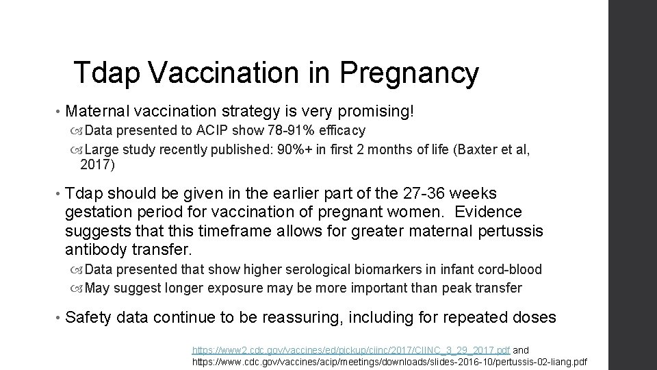 Tdap Vaccination in Pregnancy • Maternal vaccination strategy is very promising! Data presented to