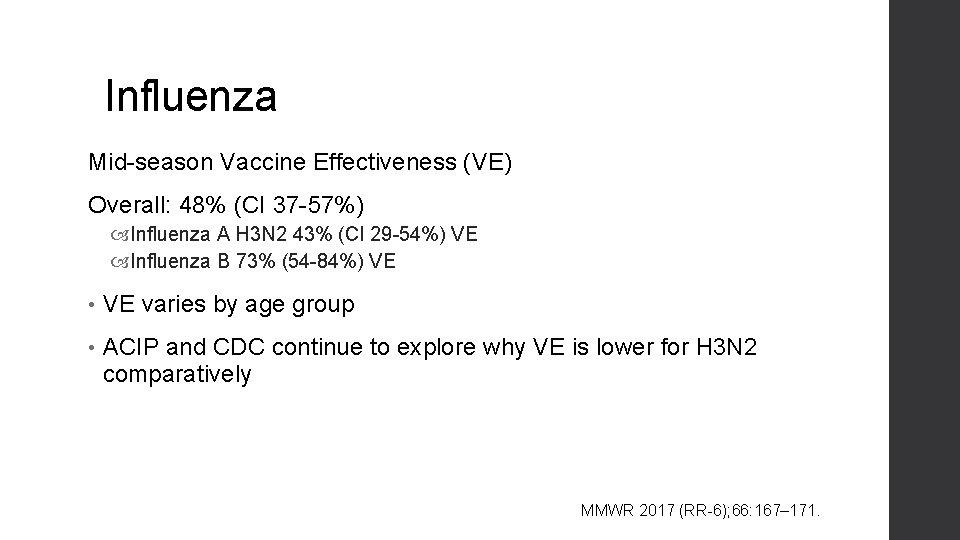 Influenza Mid-season Vaccine Effectiveness (VE) Overall: 48% (CI 37 -57%) Influenza A H 3
