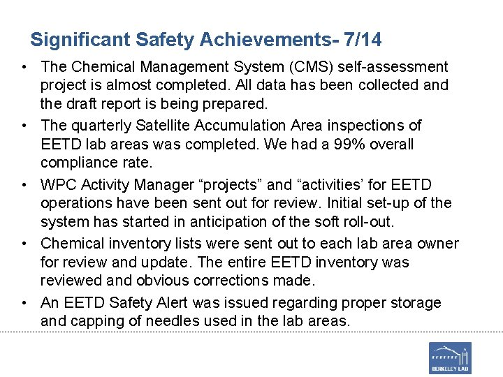 Significant Safety Achievements- 7/14 • The Chemical Management System (CMS) self-assessment project is almost