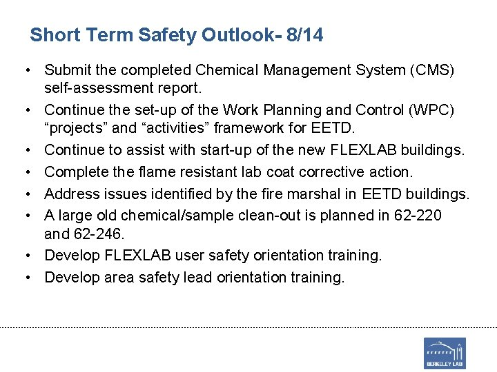 Short Term Safety Outlook- 8/14 • Submit the completed Chemical Management System (CMS) self-assessment