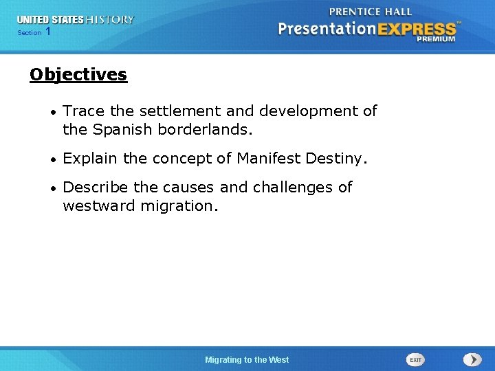 125 Section Chapter Section 1 Objectives • Trace the settlement and development of the