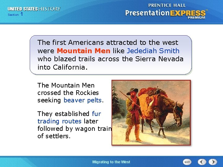 125 Section Chapter Section 1 The first Americans attracted to the west were Mountain