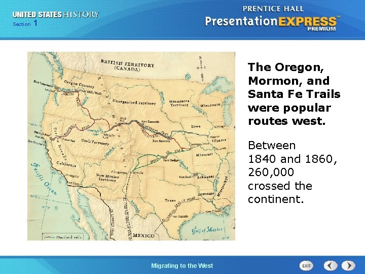 125 Section Chapter Section 1 The Oregon, Mormon, and Santa Fe Trails were popular