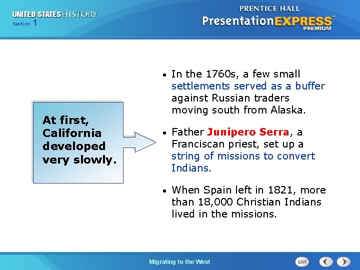 125 Section Chapter Section 1 At first, California developed very slowly. • In the