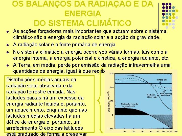 OS BALANÇOS DA RADIAÇÃO E DA ENERGIA DO SISTEMA CLIMÁTICO l l As acções