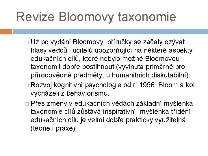 Revize Bloomovy taxonomie � Už po vydání Bloomovy příručky se začaly ozývat hlasy vědců