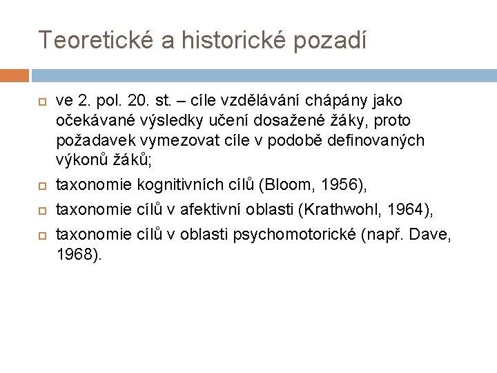 Teoretické a historické pozadí ve 2. pol. 20. st. – cíle vzdělávání chápány jako