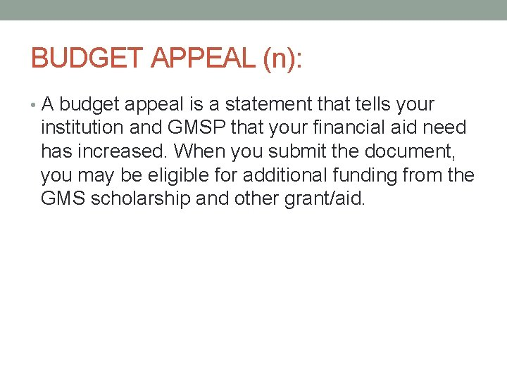 BUDGET APPEAL (n): • A budget appeal is a statement that tells your institution