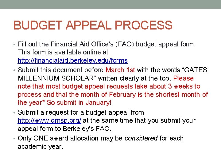 BUDGET APPEAL PROCESS • Fill out the Financial Aid Office's (FAO) budget appeal form.