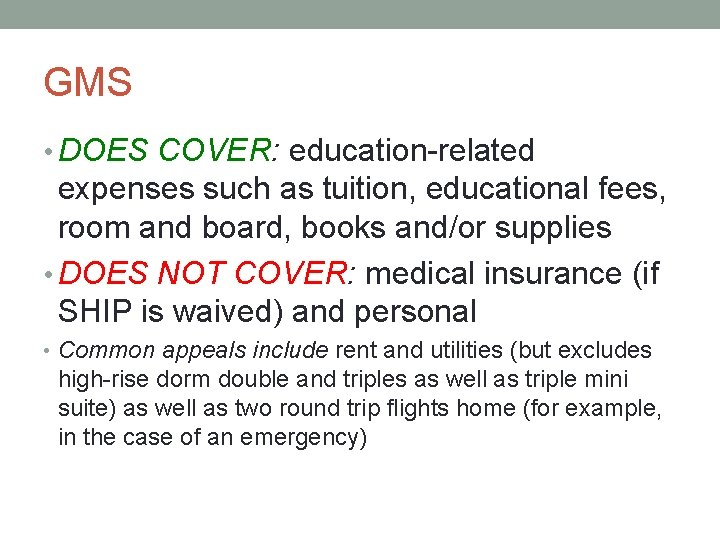 GMS • DOES COVER: education-related expenses such as tuition, educational fees, room and board,