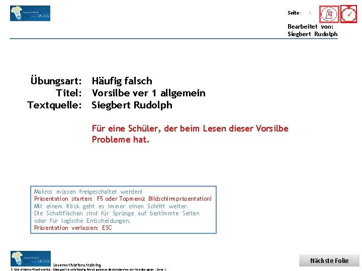 Übungsart: Titel: Seite: Quelle: 1 Bearbeitet von: Siegbert Rudolph Übungsart: Häufig falsch Titel: Vorsilbe