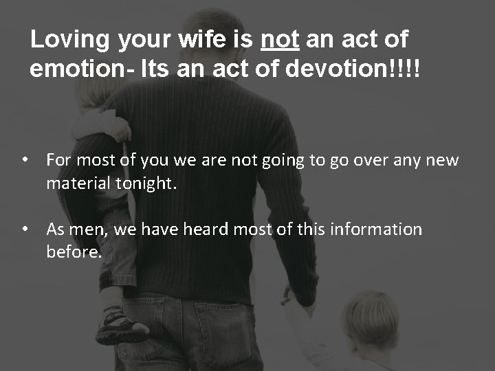 Loving your wife is not an act of emotion- Its an act of devotion!!!!