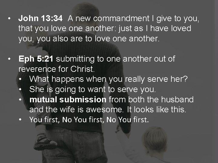 • John 13: 34 A new commandment I give to you, that you