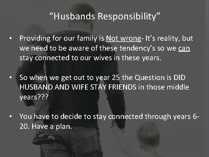 """""""Husbands Responsibility"""" • Providing for our family is Not wrong- It's reality, but we"""