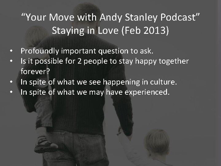 """""""Your Move with Andy Stanley Podcast"""" Staying in Love (Feb 2013) • Profoundly important"""