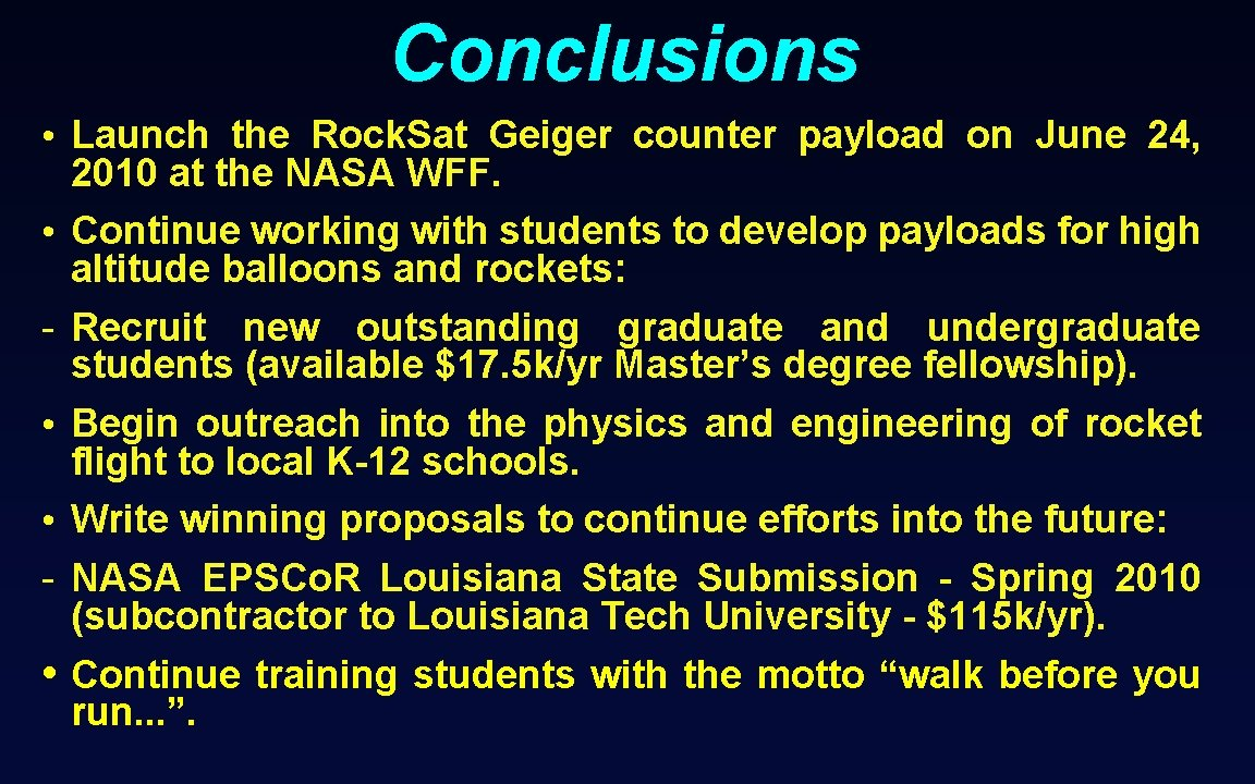 Conclusions • Launch the Rock. Sat Geiger counter payload on June 24, 2010 at