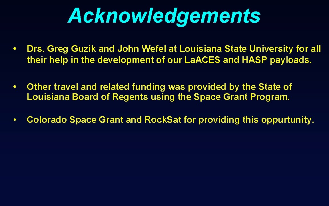 Acknowledgements • Drs. Greg Guzik and John Wefel at Louisiana State University for all