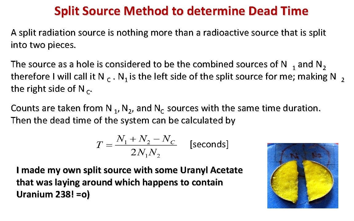Split Source Method to determine Dead Time A split radiation source is nothing more