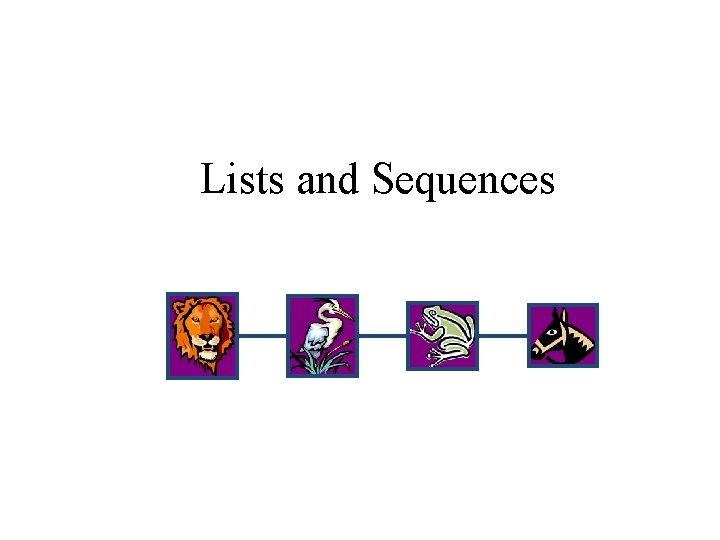 Lists and Sequences
