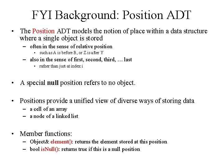 FYI Background: Position ADT • The Position ADT models the notion of place within