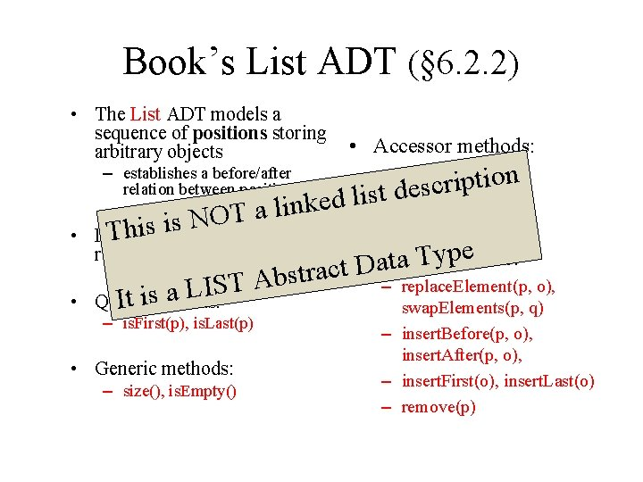 Book's List ADT (§ 6. 2. 2) • The List ADT models a sequence
